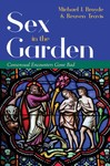 Sex in the Garden: Consensual Encounters Gone Bad by Michael J. Broyde and Reuven Travis