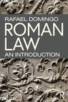 Roman Law: An Introduction by Rafael Domingo