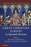 Great Christian Jurists in Spanish History by Rafael Domingo and Javier Martínez-Torrón