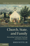Church, State, and Family: Reconciling Traditional Teachings and Modern Liberties