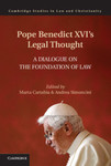 Pope Benedict XVI's Legal Thought: A Dialogue on the Foundation of Law
