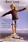 The Best Love of the Child: Being Loved and Being Taught to Love as the First Human Right
