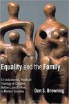Equality and the Family: A Fundamental, Practical Theology of Children, Mothers, and Fathers, in Modern Societies