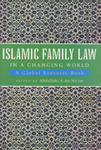 Islamic Family Law in a Changing World: A Global Resrouce Book